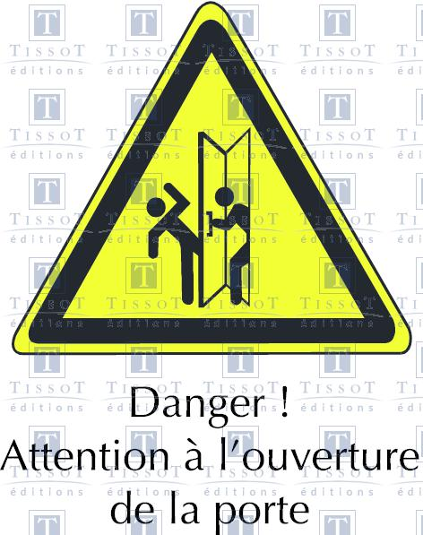 Danger attention l 39 ouverture de la porte symboles for A la porte de l eternite