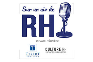 Podcast :  « Sur un air de RH »