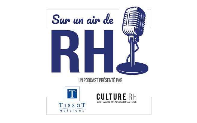 Podcast :  « Sur un air de RH »