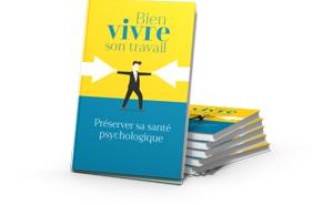 Fascicules Bien vivre son travail: Préserver sa santé psychologique